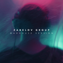 Zabelov Group - Madhouse Session DL
